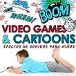 Efectos de Sonido para Niños. Video Games y Cartoons
