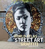 world atlas street art graffiti - The World Atlas of Street Art and Graffiti by Schacter, Rafael (2013) Hardcover