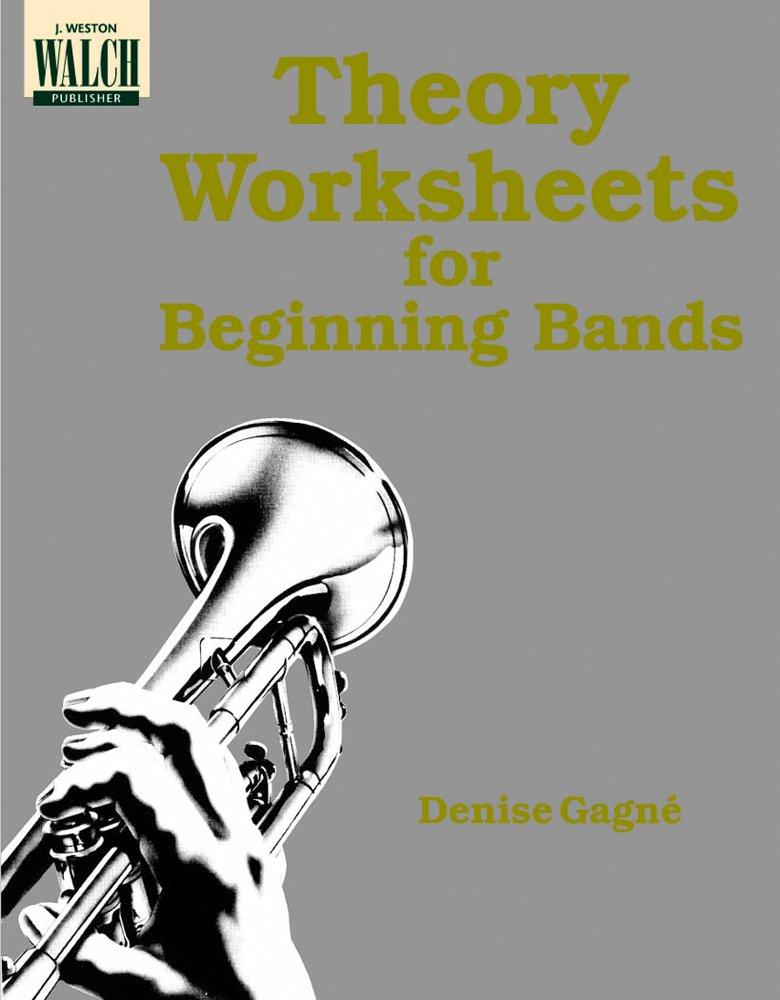 Theory Worksheets for Beginning Bands Denise Gagne 9780825113963 – Theory Worksheets for Beginning Bands