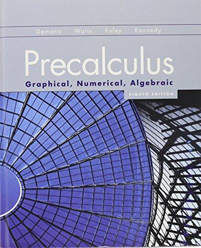 Precalculus: Graphical, Numerical, Algebraic (8th Edition)
