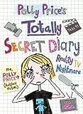 Polly Price's Totally Secret Diary: Reality TV Nightmare (My Totally Secret Diary)