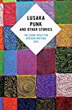 Lusaka Punk and Other Stories: The Caine Prize for African Writing 2015