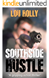 SOUTHSIDE HUSTLE: a gripping action thriller full of suspense