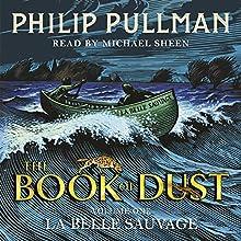 La Belle Sauvage: The Book of Dust, Volume 1 | Livre audio Auteur(s) : Philip Pullman Narrateur(s) : Michael Sheen