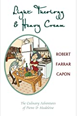 Light Theology and Heavy Cream: The Culinary Adventures of Pietro and Madeline Paperback