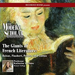 The Modern Scholar: Giants of French Literature
