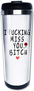 I Fucking Miss You Bitch Best Friend Cup for Women Sister Birthday Christmas, Travel Mug Tumbler With Lids Thermos Coffee Cup Vacuum Insulated Flask Stainless Steel Hydro Water Bottle 15 Oz