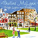 Bright Lights and Promises Audiobook by Pauline McLynn Narrated by Sian Thomas