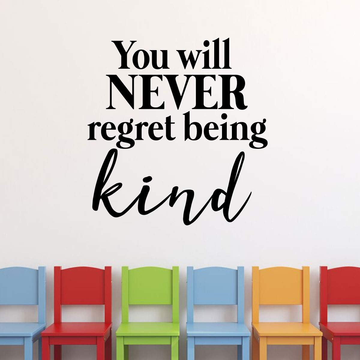 You Will Never Regret Being Kind Bedroom Kindness Quote Vinyl Wall Decal for Home Playroom or Classroom Decorations