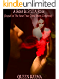 A Rose Is Still A Rose: Sequel to The Rose That Grew From Concrete