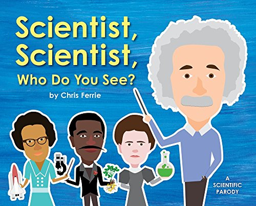 Scientist, Scientist, Who Do You See?