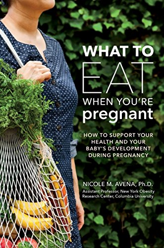Review What to Eat When You're Pregnant: A Week-by-Week Guide to Support Your Health and Your Baby's Development