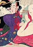 img - for Shunga: Japanese Erotic Art (Japanese Edition) book / textbook / text book