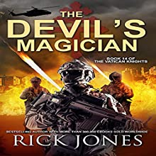 The Devil's Magician: The Vatican Knights, Book 14 Audiobook by Rick Jones Narrated by Bill Burrows