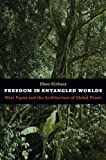 Freedom in Entangled Worlds: West Papua and the