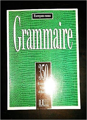Livres 350 exercices de grammaire - niveau moyen, élève pdf, epub ebook
