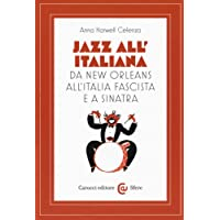 Jazz all'italiana. Da New Orleans all'Italia fascista e a Sinatra