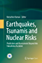 Earthquakes, Tsunamis and Nuclear Risks: Prediction and Assessment Beyond the Fukushima Accident