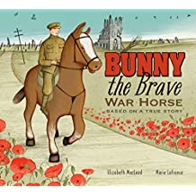 Bunny the Brave War Horse;Based on a True Story