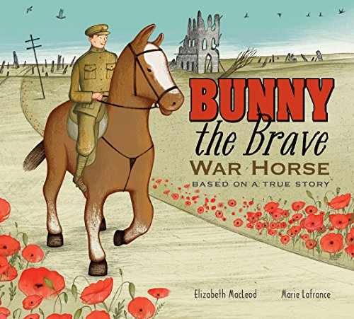 Bunny the Brave War Horse;Based on a True Story by [MacLeod, Elizabeth]