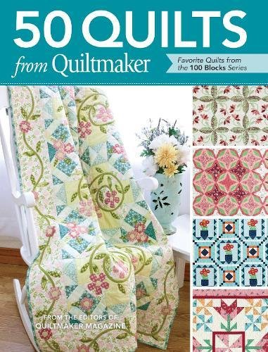 (50 Quilts from Quiltmaker: Favorite Quilts from the 100 Blocks Series)