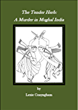 The Tender Herb: A Murder in Mughal India (Murray of Letho Book 6)