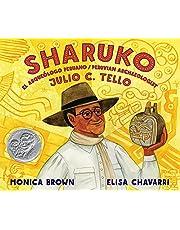 Sharuko: El Arqueólogo Peruano Julio C. Tello / Peruvian Archaeologist Julio C. Tello (Spanish and English Edition)