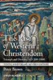 The Rise of Western Christendom 3rd Edition