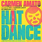 Hat Dance: Detective Emilia Cruz Mysteries Series, Book 2 | Carmen Amato