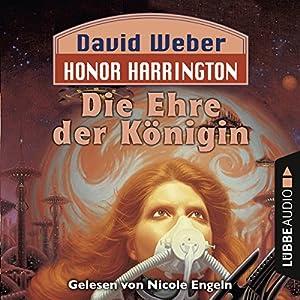 Die Ehre der Königin (Honor Harrington 2) Hörbuch