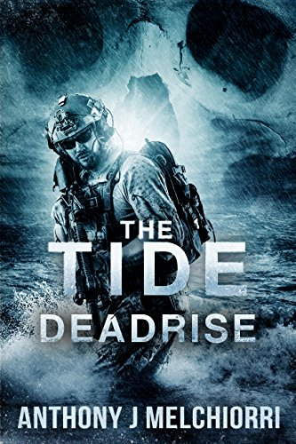 The Tide: Deadrise (Tide Series Book 4) by [Melchiorri, Anthony J]