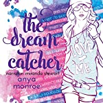 The Dream Catcher | Anya Monroe