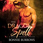 The Dragon's Spell: A Dragon Romance Special | Bonnie Burrows