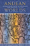 Andean Worlds: Indigenous History, Culture, and