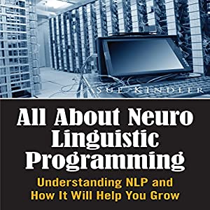 All About Neuro Linguistic Programming Audiobook