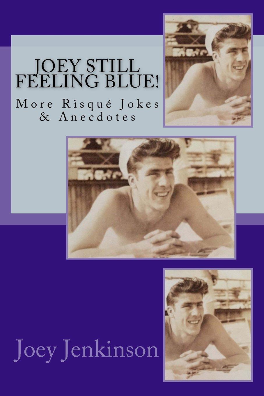 Joey Still Feeling Blue!: More Risqué Jokes & Anecdotes ebook