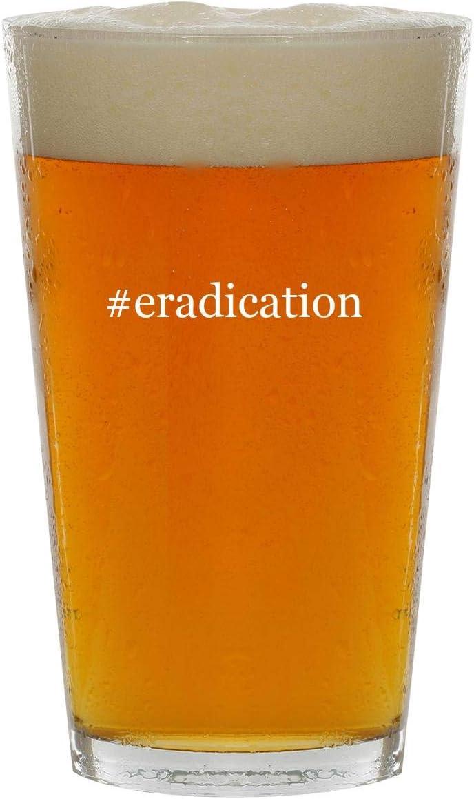 #eradication - 16oz Hashtag Clear Glass Beer Pint Glass