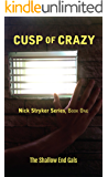 Cusp of Crazy: Nick Stryker Series, Book One, Shallow End Gals