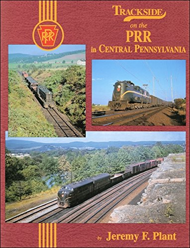 Trackside on the PRR in Central Pennsylvania by Morning Sun Books