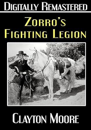 Amazoncom Zorros Fighting Legion Digitally Remastered Clayton