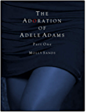 The Adoration of Adele Adams - Part 1 (English Edition)
