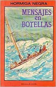 Mensajes En Botellas (Spanish Edition): Negra Hormiga