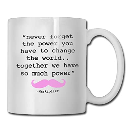 d6849b8782c1 Amazon.com  Funny Quotes Mug With Sayings - Never Forget Markiplier ...