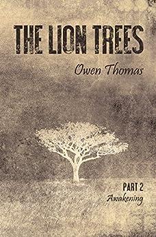 The Lion Trees: Part Two: Awakening by [Thomas, Owen]