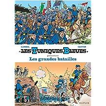 Les Tuniques bleues présentent 01 : Les grandes batailles