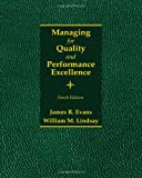 Managing for Quality and Performance Excellence, Evans, James R. and Lindsay, William M., 1285069463