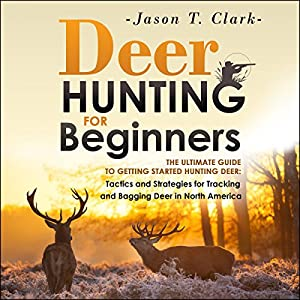 Deer Hunting for Beginners Audiobook