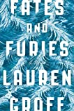 Fates and Furies: A Novel by Lauren Groff (2015-09-15)