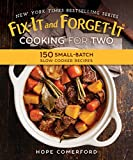 crock pot cookbook for 2 - Fix-It and Forget-It Cooking for Two: 150 Small-Batch Slow Cooker Recipes