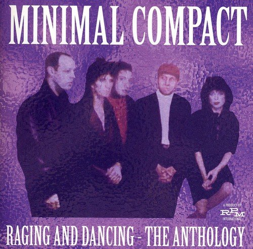 Minimal Compact-Raging And Dancing The Anthology-CD-FLAC-2011-NBFLAC Download